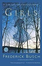 Girls: A Novel by Frederick Busch