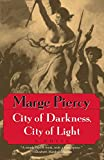 Piercy, Marge: City of Darkness City of Light