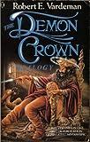 Vardeman, Robert E.: The Demon Crown Trilogy