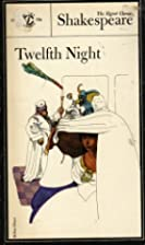 Twelfth Night (Shakespeare, Signet Classic)…