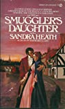 Heath, Sandra: Smuggler's Daughter