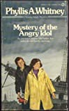 Whitney, Phyllis A.: Mystery of the Angry Idol