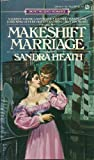 Heath, Sandra: The Makeshift Marriage (A Signet Regency Romance)