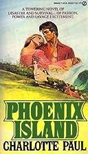Phoenix Island by Charlotte Paul