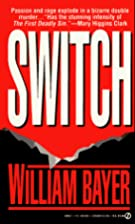 Switch by William Bayer