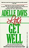 Davis, Adelle: Let's Get Well