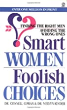 Smart Women Foolish Choices by Connell Cowan