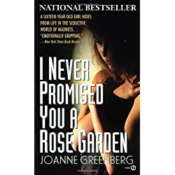 I Never Promised You A Rose Garden By Joanne Greenberg Librarything