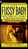 Sears, William: The Fussy Baby: How to Bring Out the Best in Your High-Need Child (Signet)