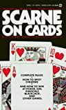Scarne, John: Scarne on Cards: Complete Rules / How to Spot Cheaters / And How to Win at Poker, Gin, Pinochle, Blackjack and Other Games, Revised Edition