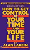 Alan Lakein: How to Get Control of Your Time and Your Life (Signet)