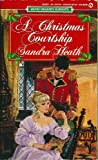 Heath, Sandra: A Christmas Courtship (Regency Romance)