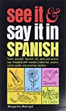 Madrigal, Margarita: See It and Say It in Spanish