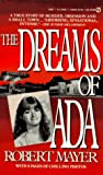 Mayer, Robert: The Dreams of Ada: A True Story of Murder, Obsession and a Small Town