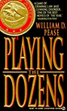 Playing the Dozens by William D. Pease