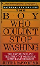 The Boy Who Couldn't Stop Washing: The…