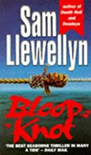 Blood Knot by Sam Llewellyn
