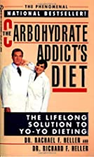 The Carbohydrate Addict's Diet: The Lifelong…