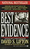 Lifton, David S.: Best Evidence : Disguise and Deception in the Assassination of John F. Kennedy