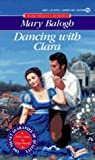 Balogh, Mary: Dancing with Clara (Signet Regency Romance)