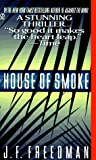 Freedman, J. F.: House of Smoke