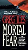 Iles, Greg: Mortal Fear