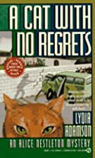 A Cat with No Regrets by Lydia Adamson