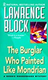 Block, Lawrence: The Burglar Who Painted Like Mondrian
