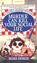Murder Can Kill Your Social Life by Selma…