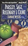 Myers, Tamar: Parsley, Sage, Rosemary and Crime: A Pennsylvania Dutch Mystery with Recipes