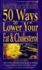 Consumer Guide editors: 50 Ways to Lower Your Fat and Cholesterol (Medical Book of Remedies)