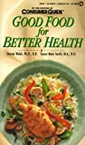 Consumer Guide editors: Good Food for Better Health