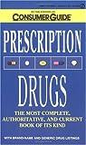 Consumer Guide editors: Prescription Drugs