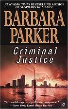 Criminal Justice by Barbara Parker