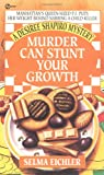 Eichler, Selma: Murder Can Stunt Your Growth (Desiree Shapiro Mystery #3)