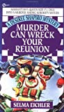 Eichler, Selma: Murder Can Wreck Your Reunion (Desiree Shapiro Mystery #4)