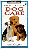 Consumer Guide editors: Practical Guide to Dog Care (Consumer Guide)