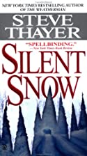 Silent Snow by Steve Thayer