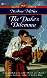 Miller, Nadine: The Duke's Dilemma (Signet Regency Romance)