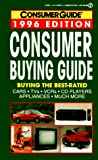 Consumer Guide editors: Consumer Buying Guide 1996 (Consumer Guide)