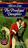 Lane, Allison: The Prodigal Daughter (Signet Regency Romance)