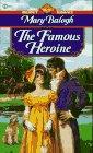 Balogh, Mary: The Famous Heroine (Signet Regency Romance)