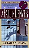 Andrews, Sarah: A Fall in Denver : An Em Hansen Mystery