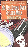 Myers, Tamar: No Use Dying over Spilled Milk : A Pennsylvania-Dutch Mystery with Recipes