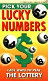 Consumer Guide editors: Pick Your Lucky Numbers: Easy Ways to Play the Lottery
