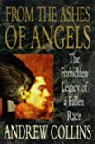 Collins, Andrew: From the Ashes of Angels: The Forbidden Legacy of a Fallen Race