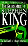 The Green Mile: Part Four: The Bad Death of Eduard Delacroix - Stephen King