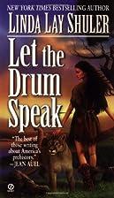 Let the Drum Speak by Linda Lay Shuler