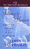 Van Praagh, James: Talking to Heaven: A Medium&#39;s Message of Life After Death