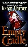 Harper, Karen: Empty Cradle